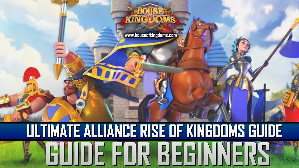 Alliance Rise of Kingdoms Guide
