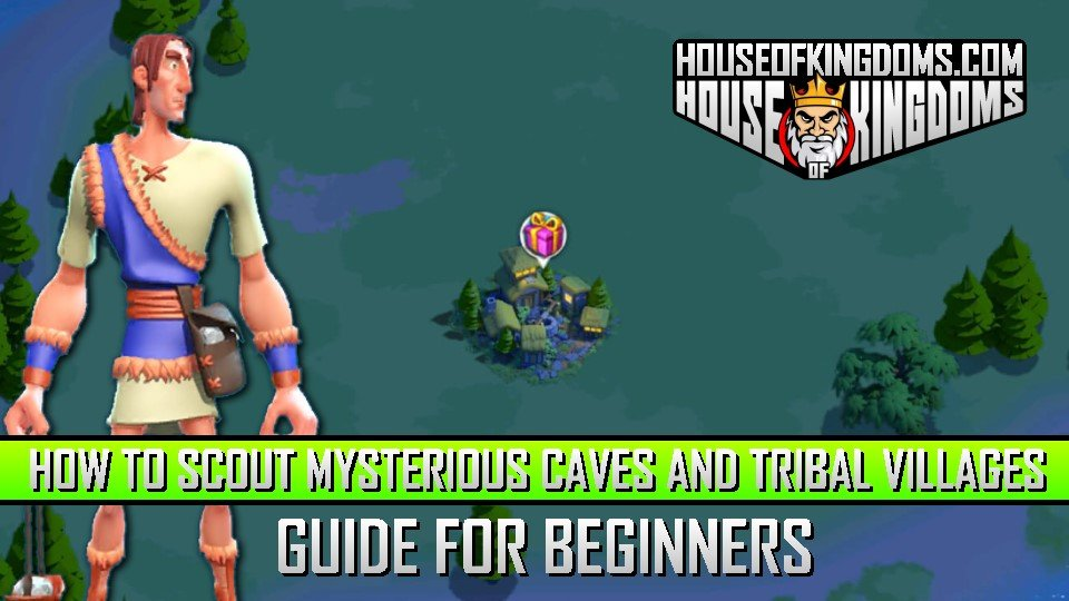How to Scout Mysterious Cave and Tribal Villages