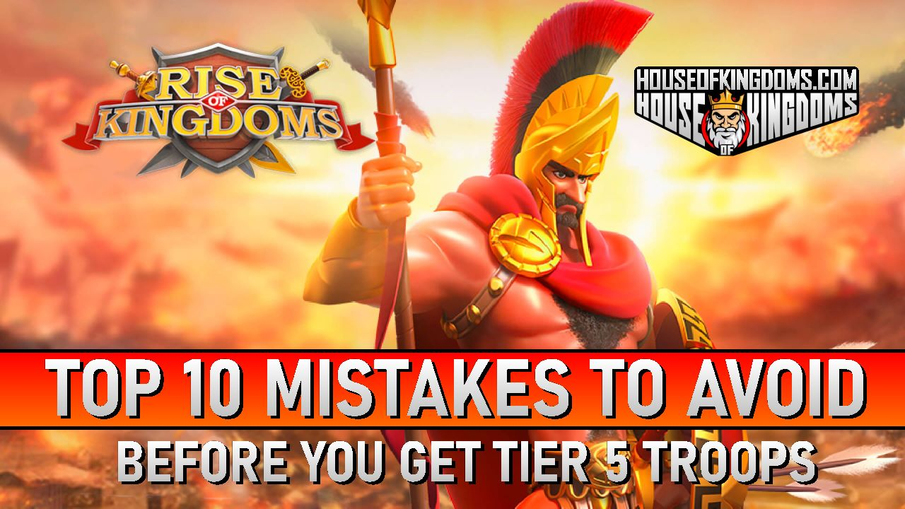 top mistakes to avoid before getting tier 5 troops