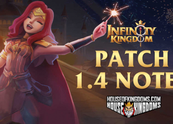Infinity Kingdom Patch 1.4 Notes House of Kingdoms