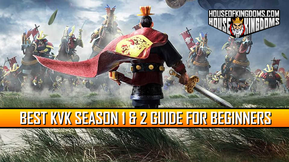 Best KVK Season 1 and 2 Guide Rise of Kingdoms