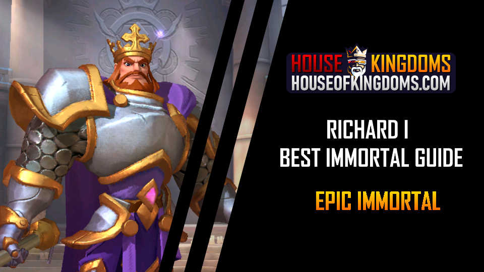 Best Richard I Immortal Guide Infinity Kingdom