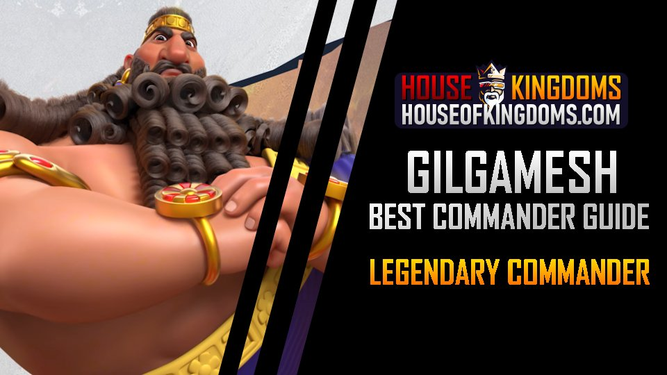 Best Gilgamesh Commander Guide Rise of Kingdoms