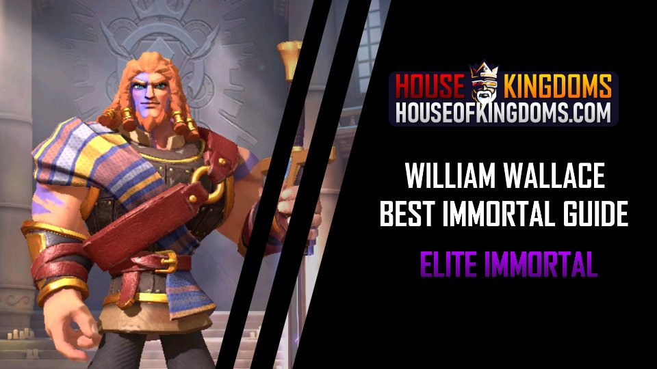 Best William Wallace Immortal Guide Infinity Kingdom